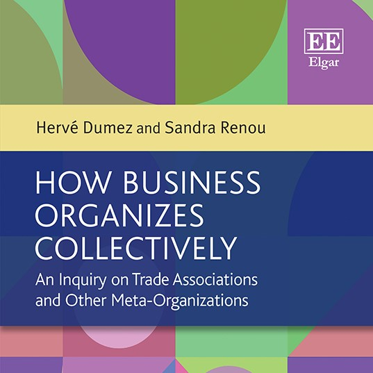 How Business Organizes Collectively: An Inquiry on Trade Associations and Other Meta-Organizations